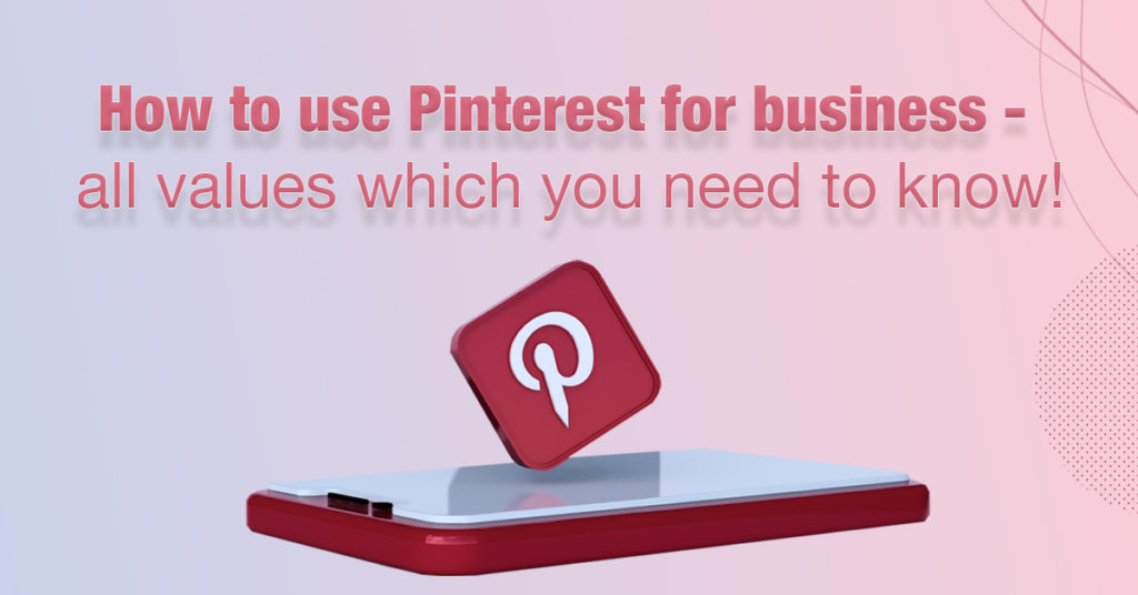 Pinterest blog All values which you need to know